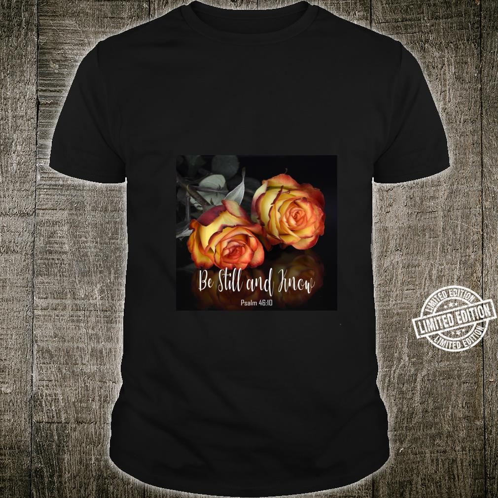 Be Still and Know Floral Psalm 4610 Bible Verse Shirt