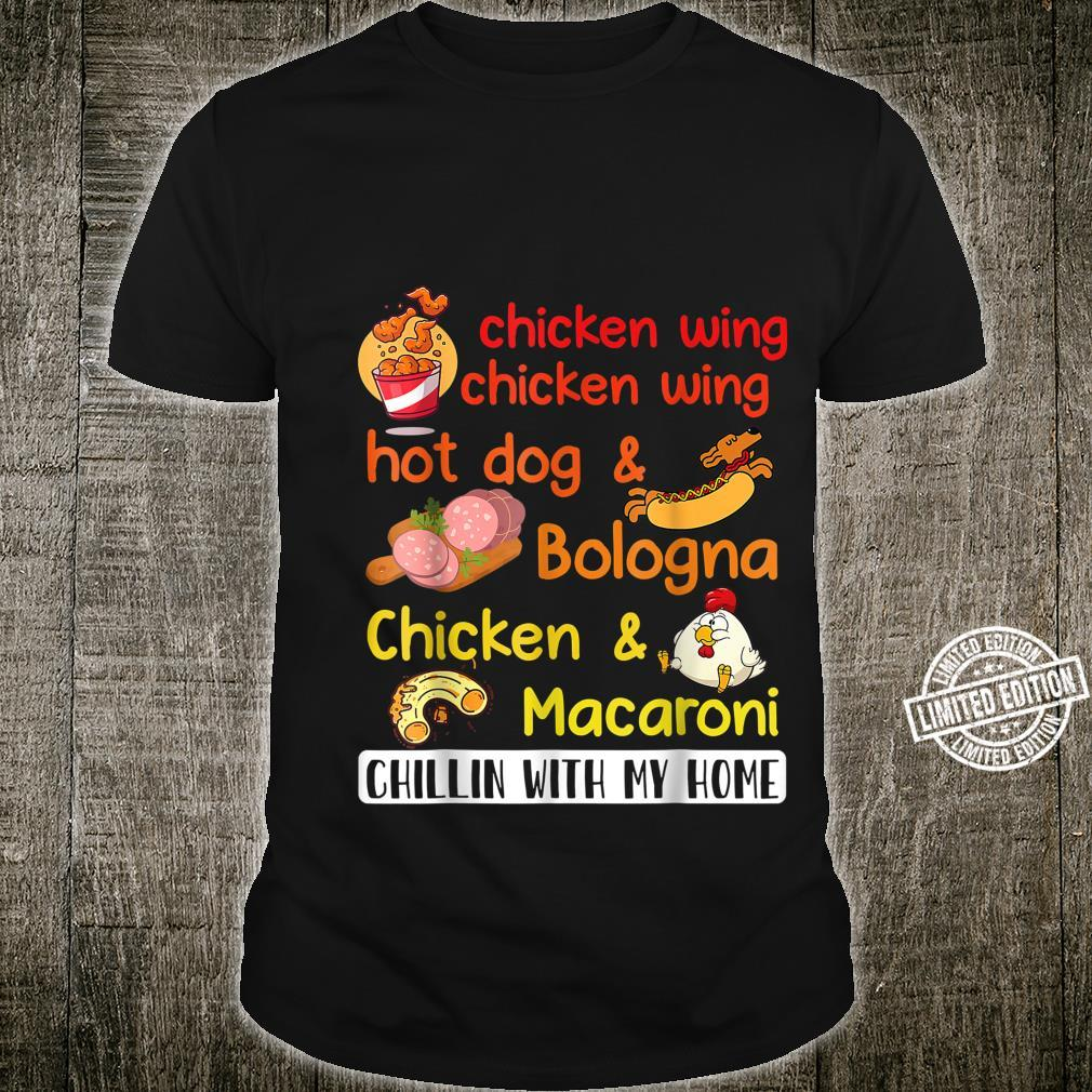 Cooked Chicken Wing Chicken Wing Hot Dog Bologna Macaroni Shirt