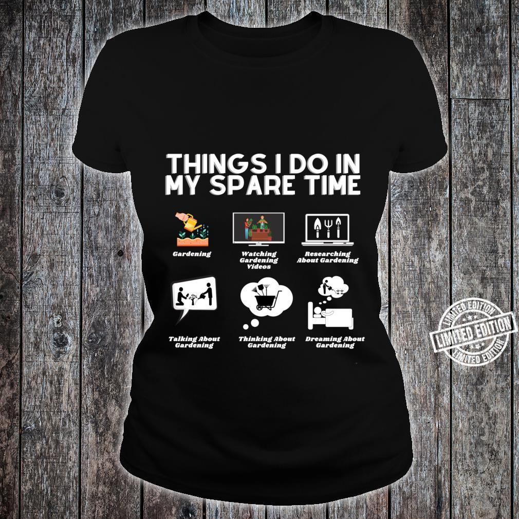 Funny Gardening Shirt Things I Do In My Spare Time Shirt ladies tee