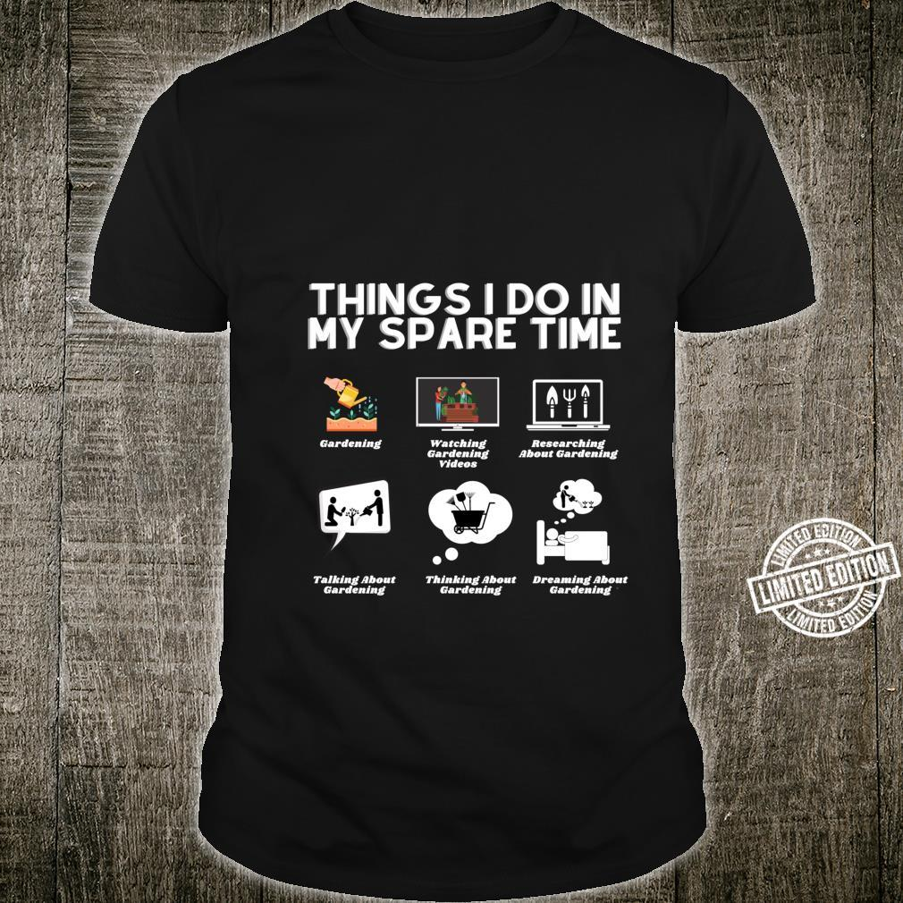 Funny Gardening Shirt Things I Do In My Spare Time Shirt