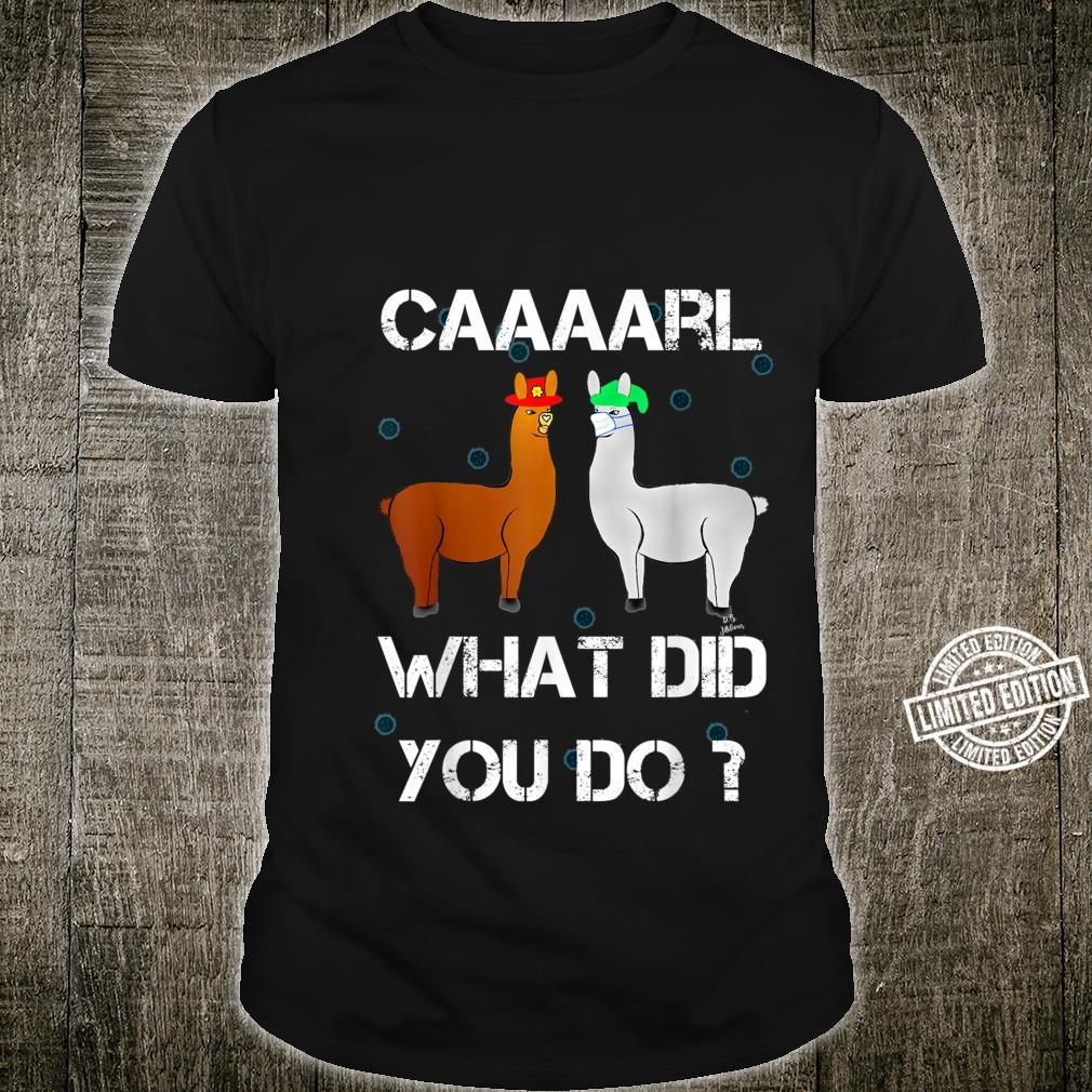 Funny llama with hats lama with hat carl what did you do Shirt