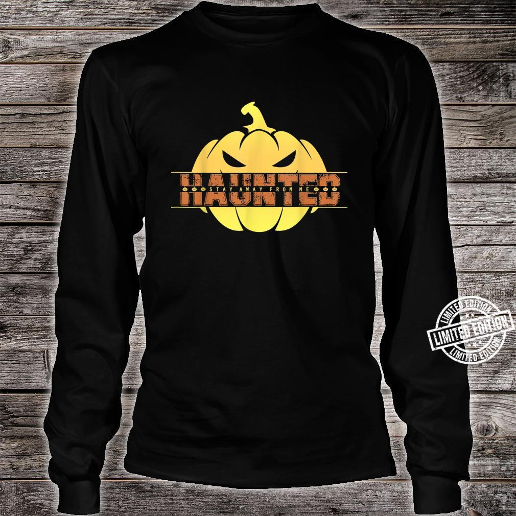 Haunted Stay Away From Me Halloween Shirt long sleeved