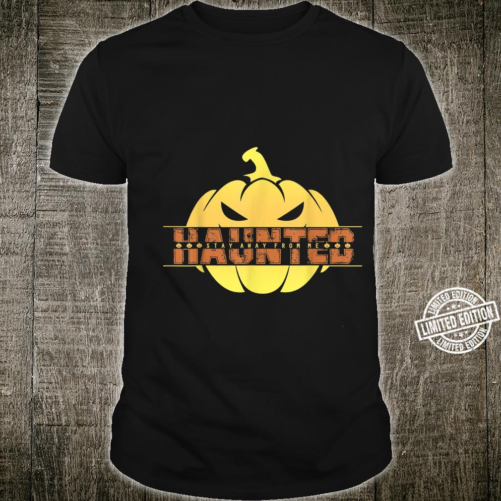 Haunted Stay Away From Me Halloween Shirt
