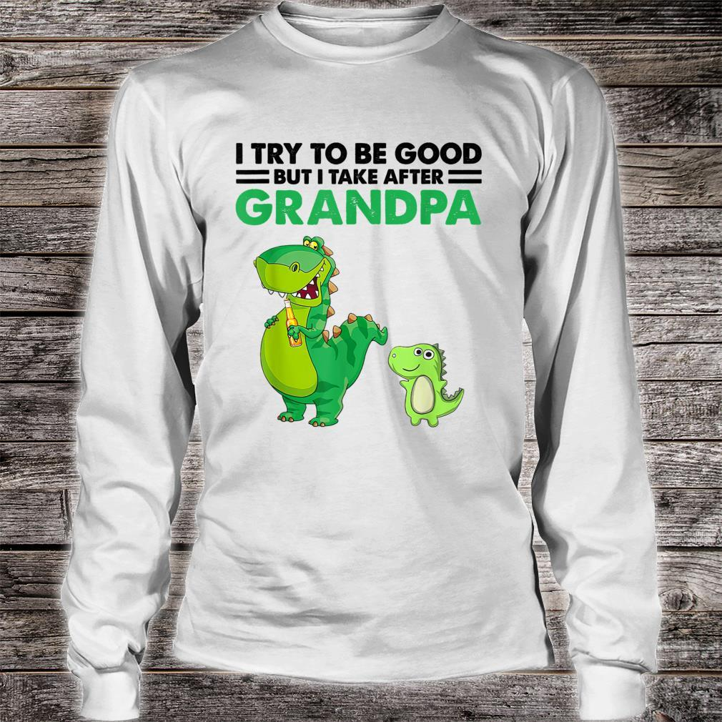 Kids I Try To Be Good But I Take After My Grandpa Dinosaur Shirt long sleeved
