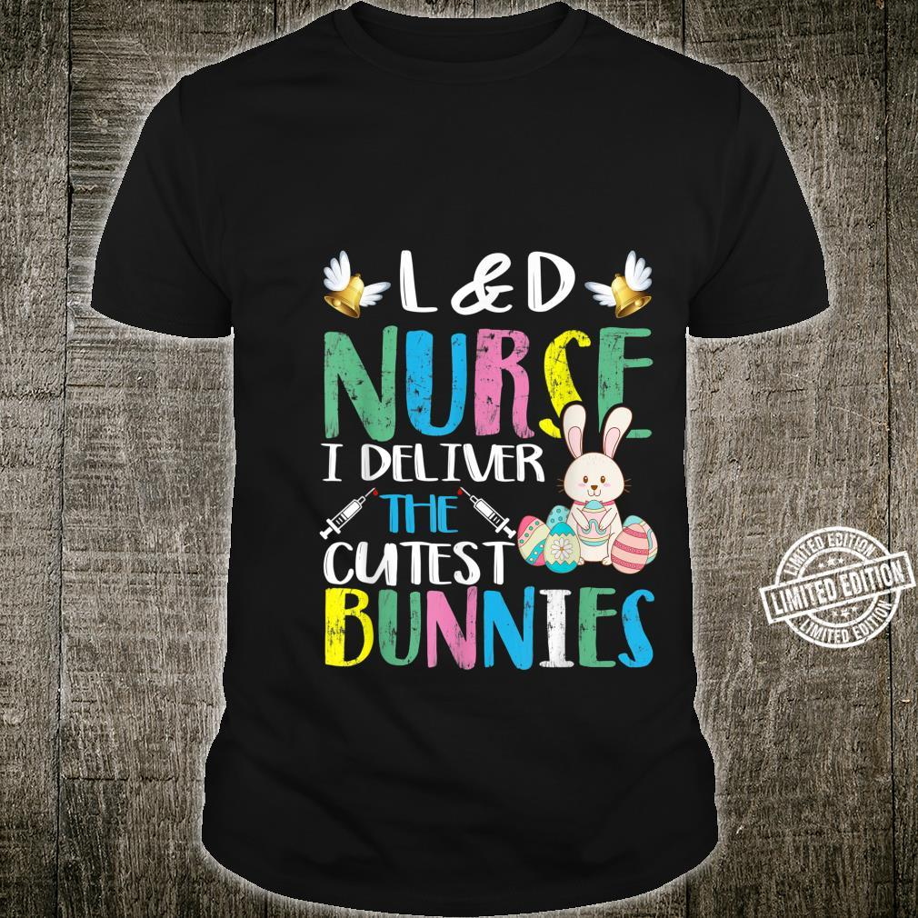 Labor And Delivery Nurse Cutest Bunnies Easter Egg Shirt