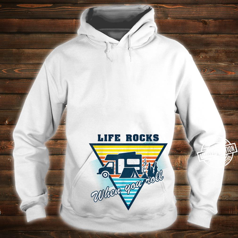 Life Rocks When You Roll Camper Life Camping Shirt hoodie