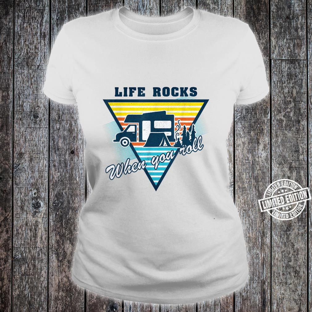 Life Rocks When You Roll Camper Life Camping Shirt ladies tee