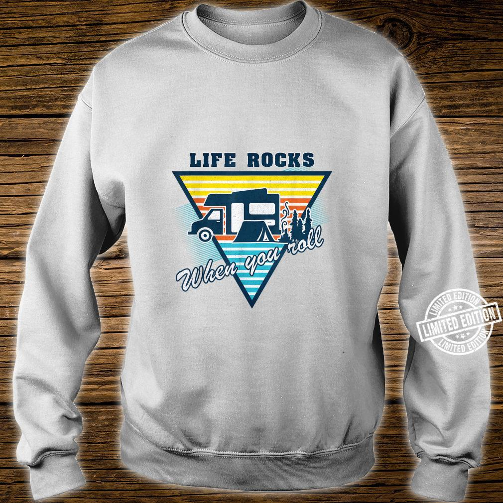 Life Rocks When You Roll Camper Life Camping Shirt sweater