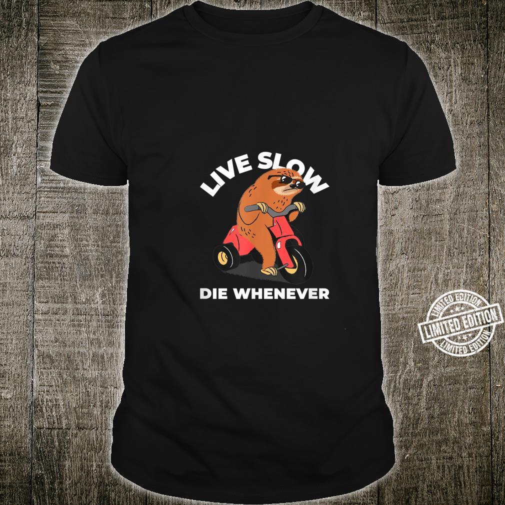 Live Slow Die Whenever Sloth Sloths Animal Shirt