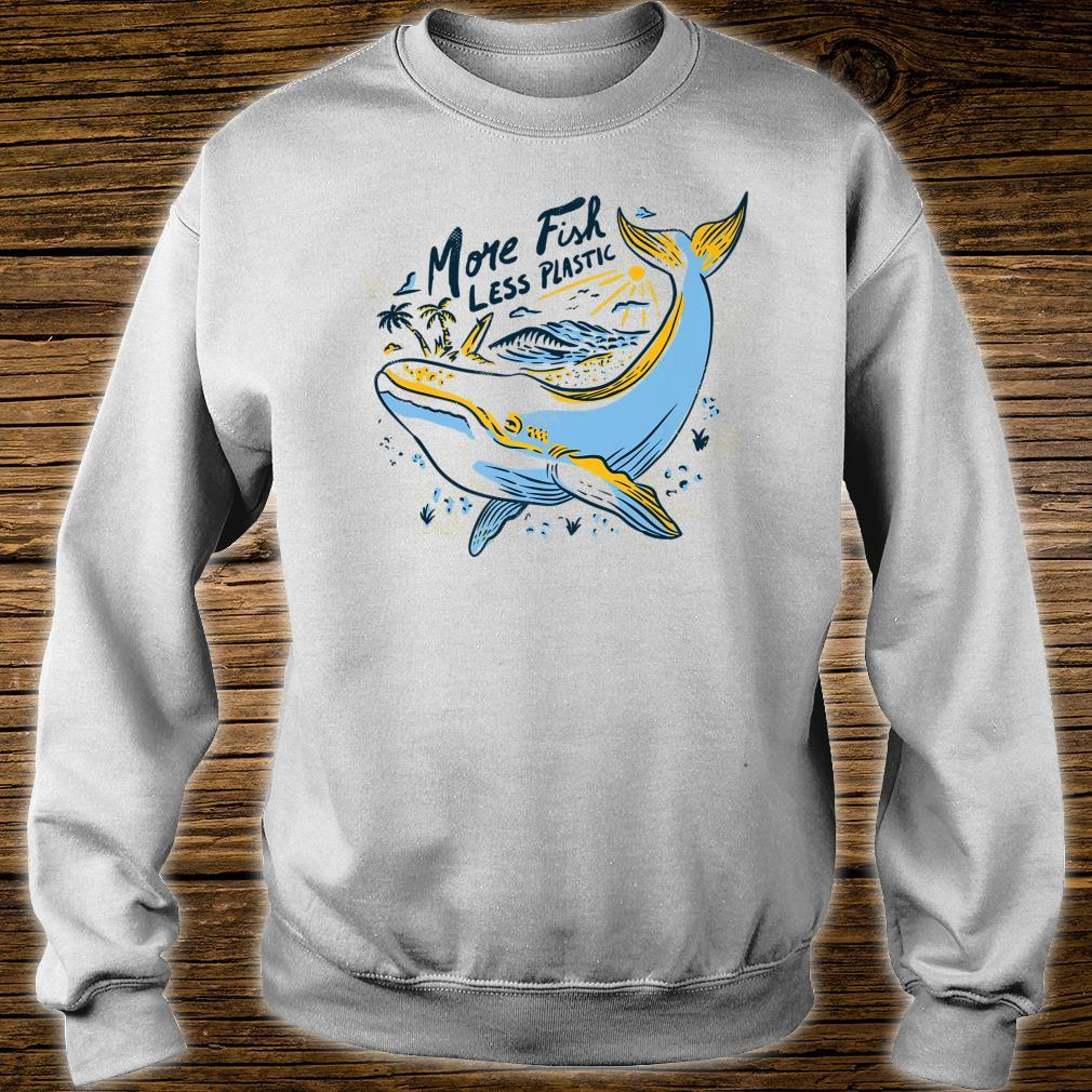 More Fish Less Plastic Save The Sea Animals Shirt sweater