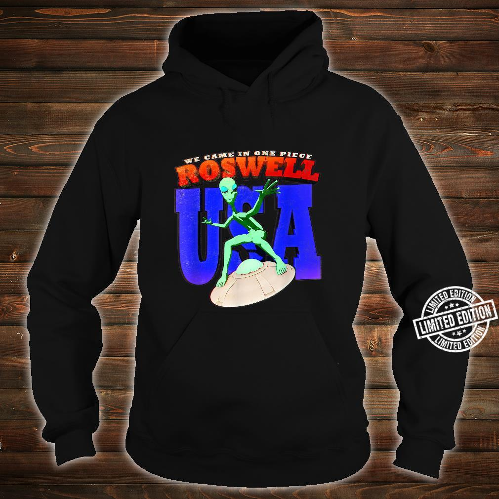 Roswell UFO USA Alien We Came In One Piece Flying Saucer Shirt hoodie