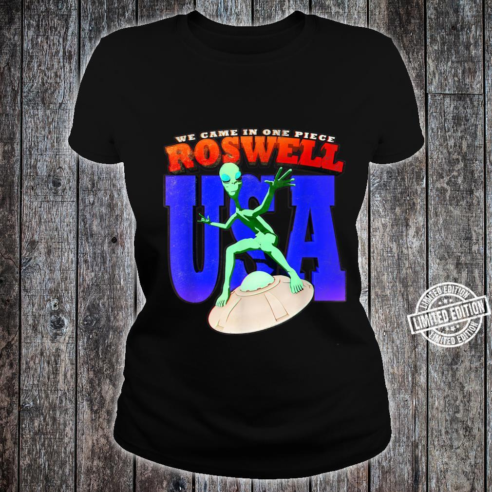 Roswell UFO USA Alien We Came In One Piece Flying Saucer Shirt ladies tee