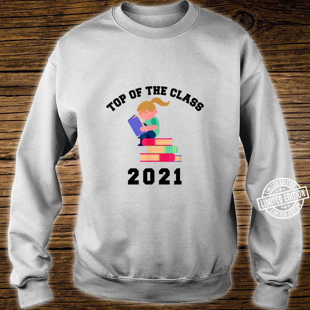 TOP OF THE CLASS 2021 Graduation with Books Shirt sweater
