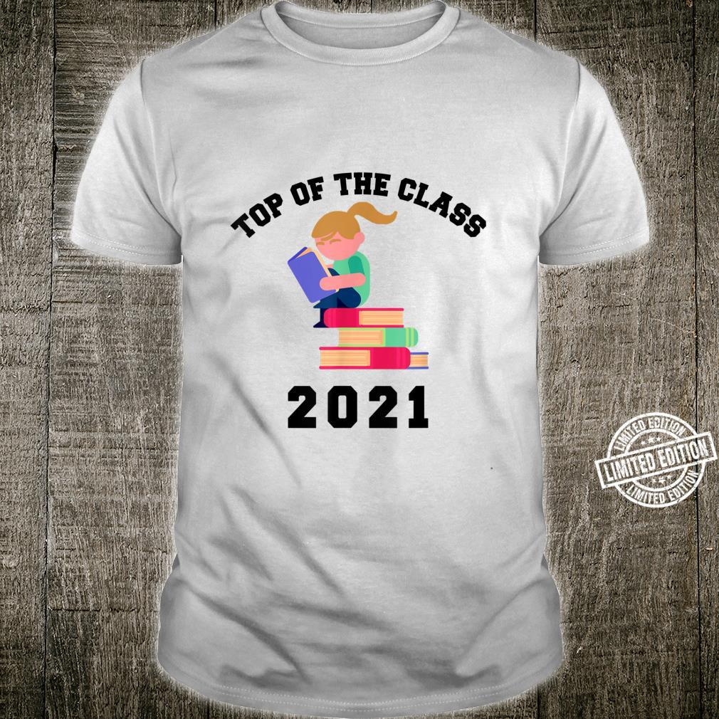 TOP OF THE CLASS 2021 Graduation with Books Shirt