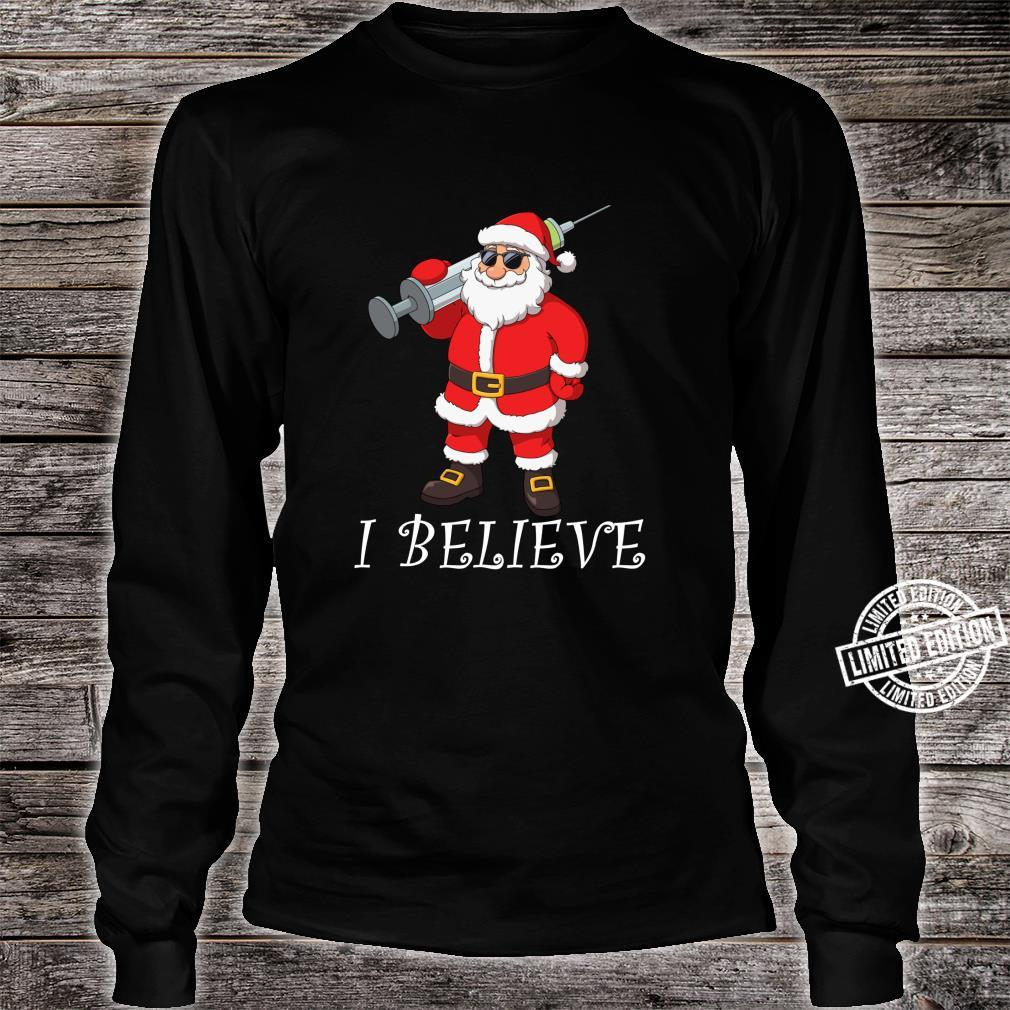 Vaccinated Santa Claus I Believe Christmas Shirt long sleeved