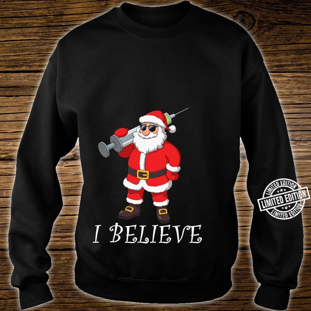 Vaccinated Santa Claus I Believe Christmas Shirt sweater