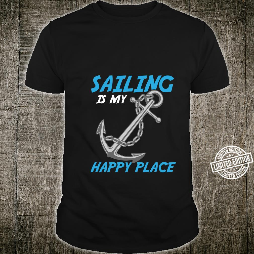 Water Sailing Is My Happy Place quotes Shirt