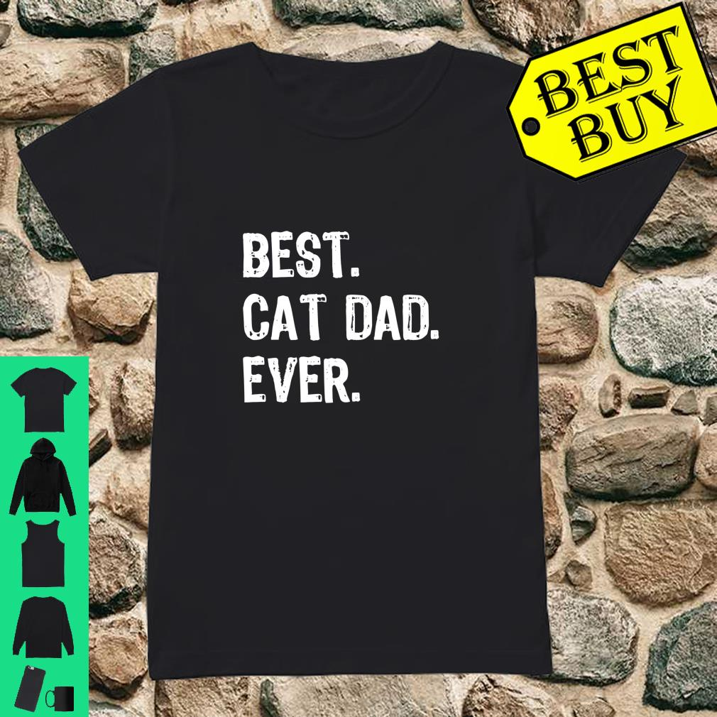 Best Cat Dad Ever Cool Daddy Gift shirt ladies tee