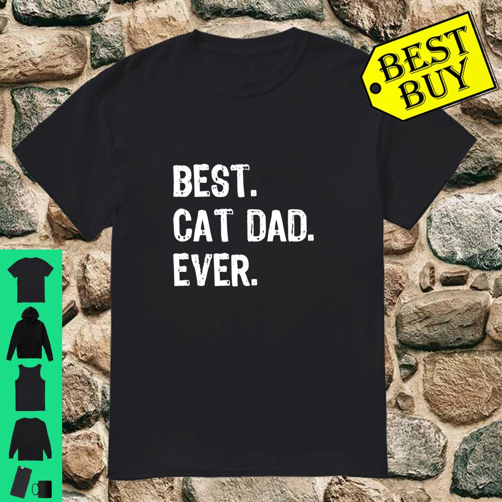 Best Cat Dad Ever Cool Daddy Gift shirt