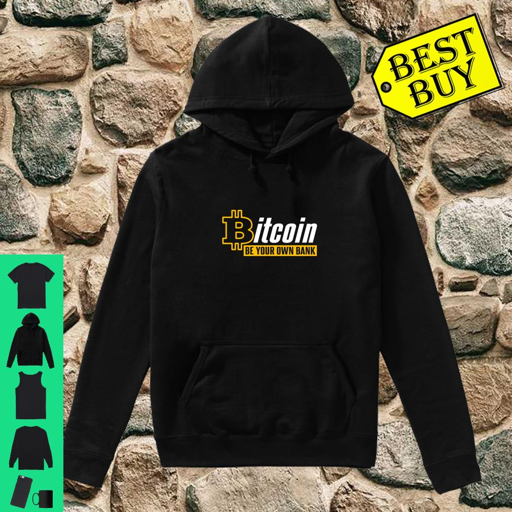 Bitcoin Be Your Own Bank Crypto Hodler BTC is the Future Shirt hoodie