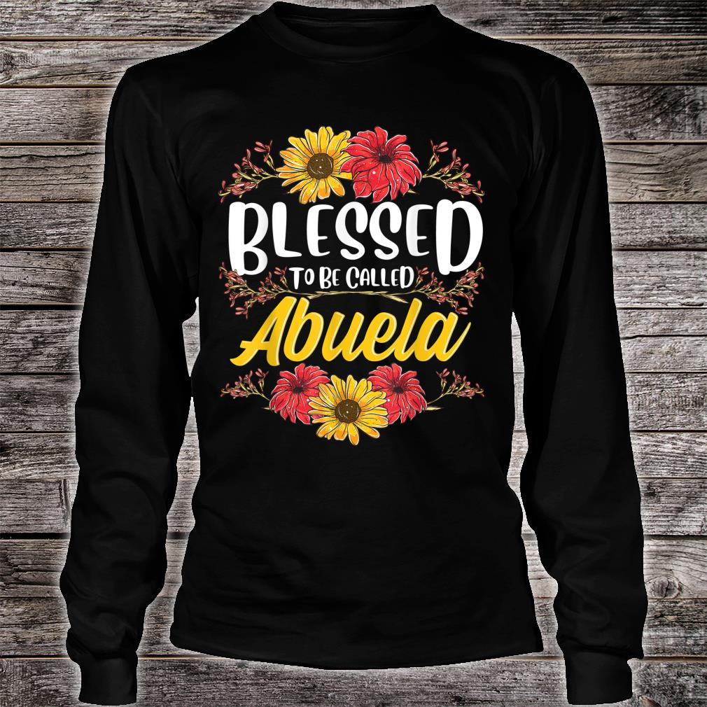 Blessed To Be Called Abuela Shirt Cute Floral Mother's Day Shirt long sleeved