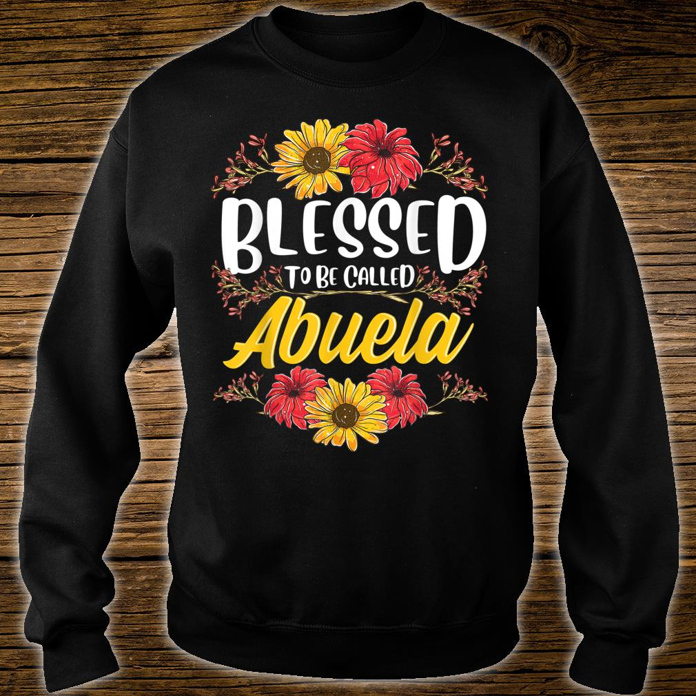 Blessed To Be Called Abuela Shirt Cute Floral Mother's Day Shirt sweater