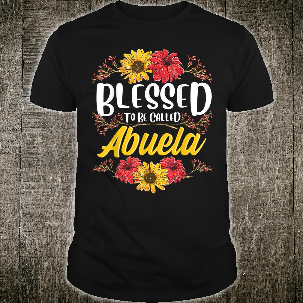 Blessed To Be Called Abuela Shirt Cute Floral Mother's Day Shirt