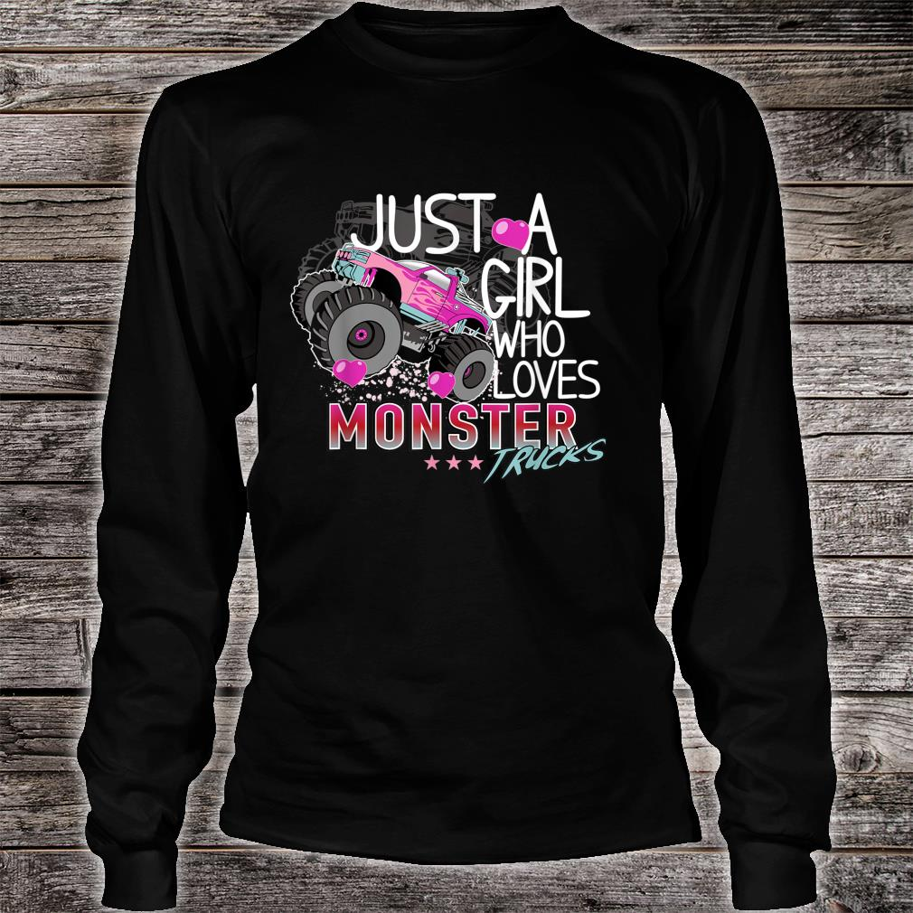 Official Cute Just A Girl Who Loves Monster Trucks Pink For Girl Shirt Hoodie Tank Top And Sweater