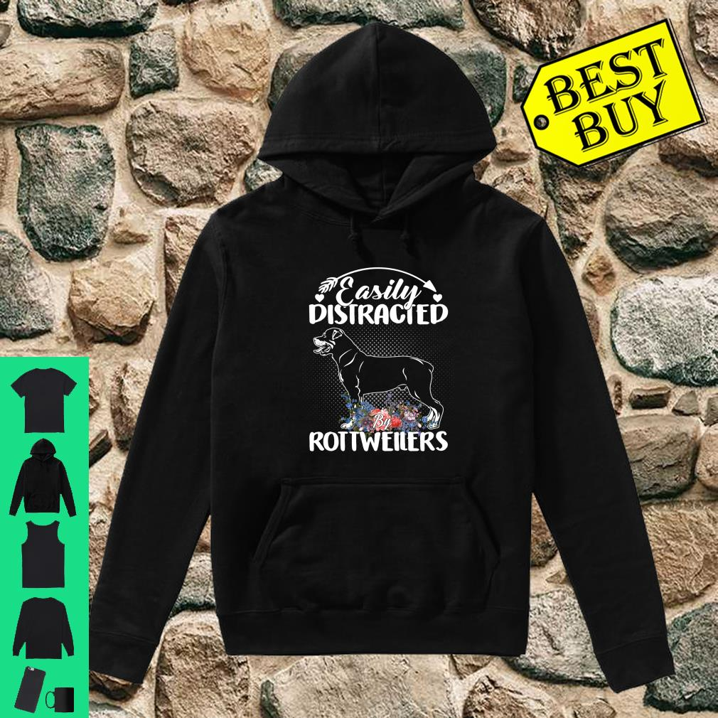 Easily Distracted By Rottweilers Gift For Dog shirt hoodie