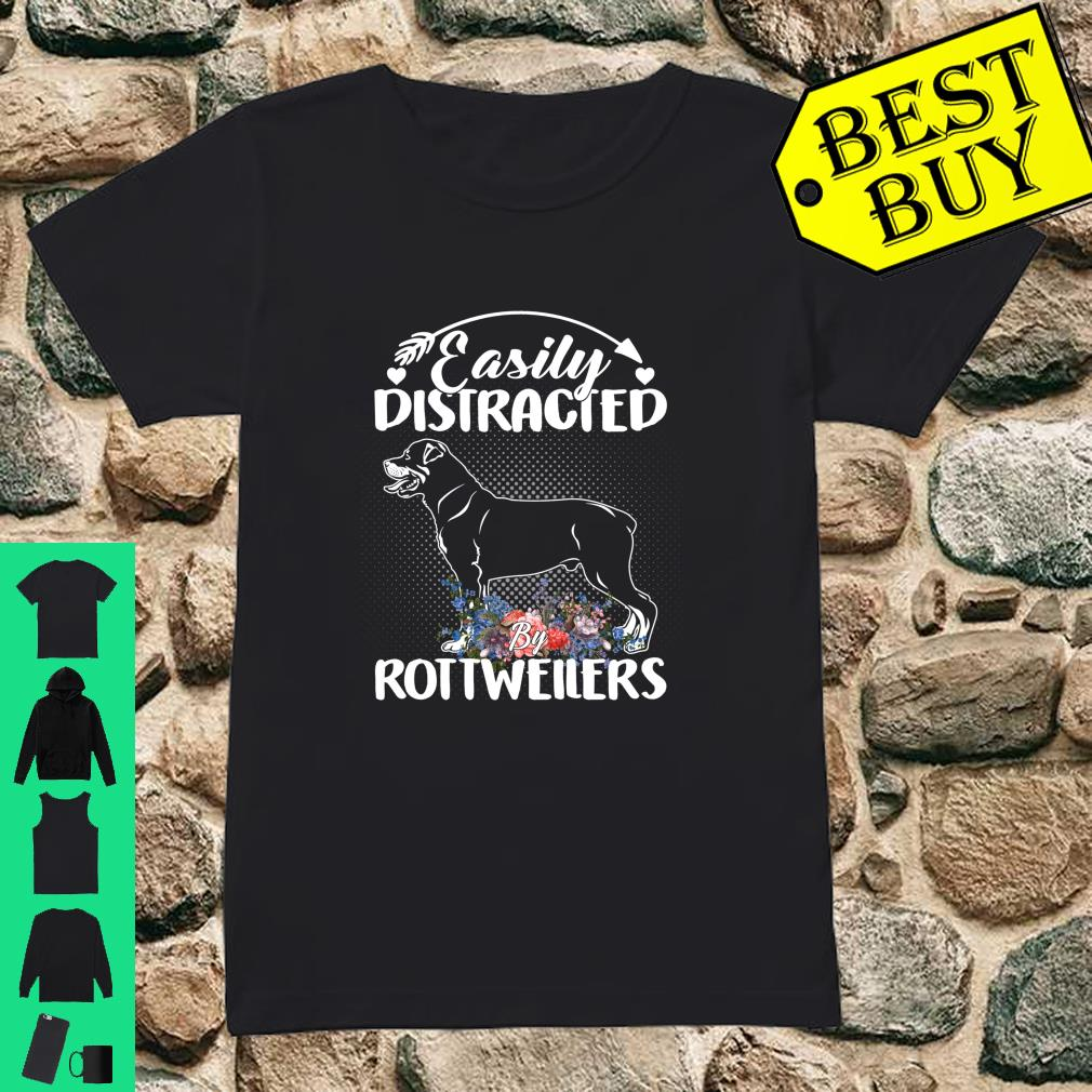 Easily Distracted By Rottweilers Gift For Dog shirt ladies tee