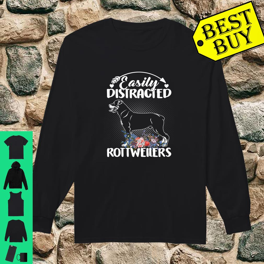 Easily Distracted By Rottweilers Gift For Dog shirt long sleeved
