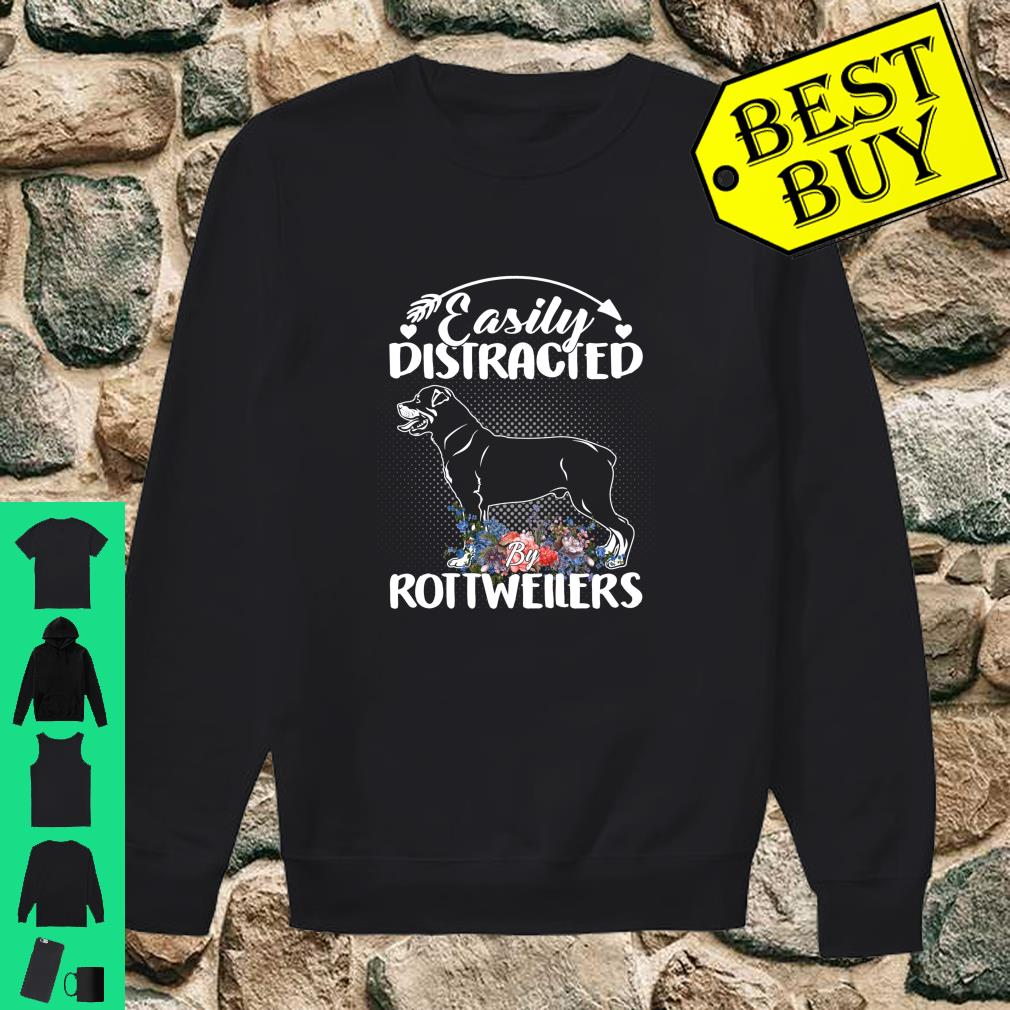 Easily Distracted By Rottweilers Gift For Dog shirt sweater