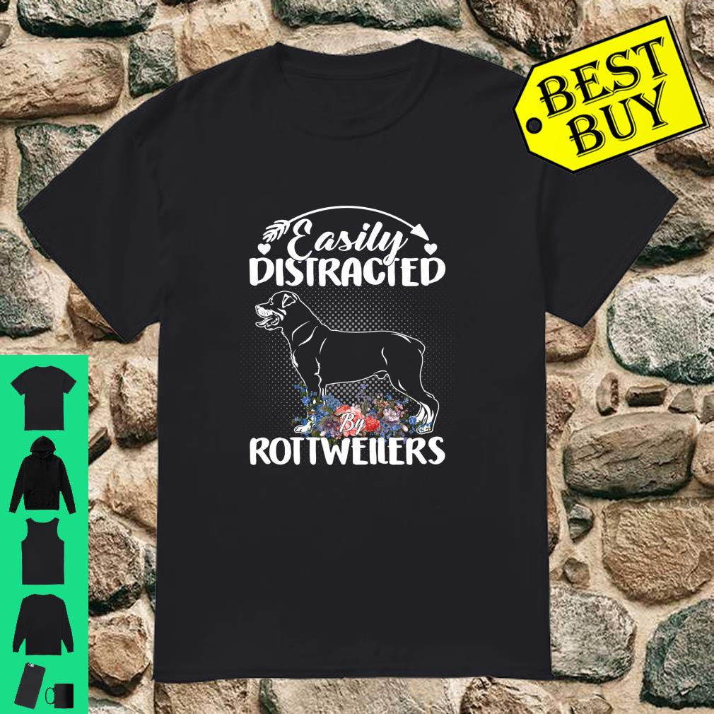 Easily Distracted By Rottweilers Gift For Dog shirt