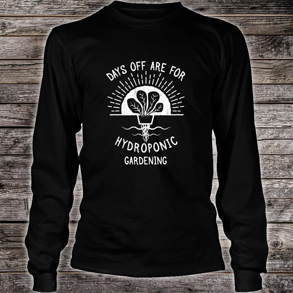 Hydroponic Gardening Hydroculture Shirt long sleeved