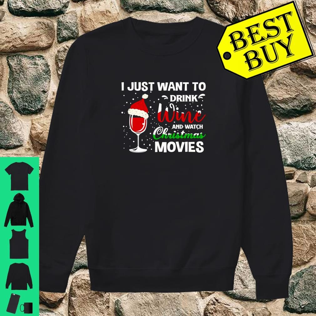 I Just Want to Drink Wine and Watch Christmas Movies Shirt sweater