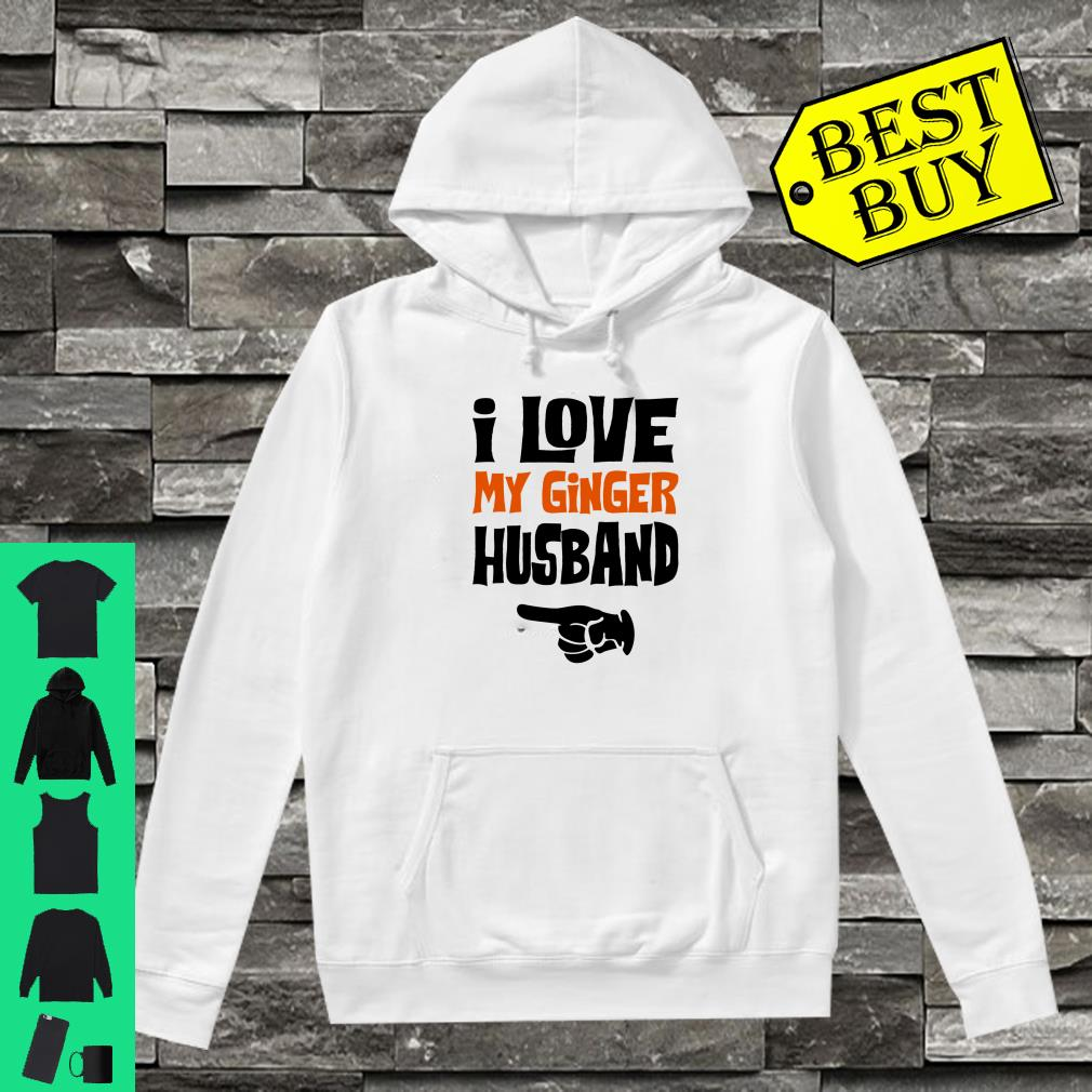 I Love My Ginger Husband Matching Couple Valentine Shirt hoodie