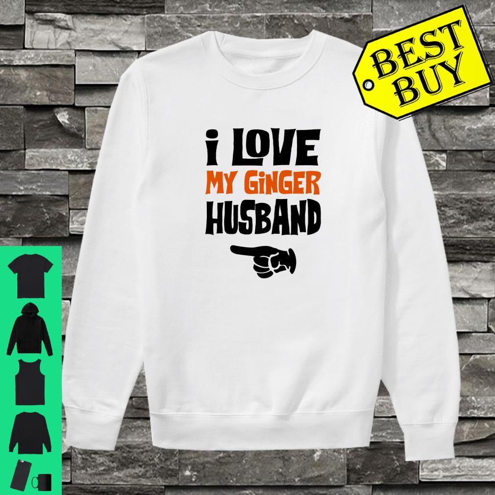 I Love My Ginger Husband Matching Couple Valentine Shirt sweater
