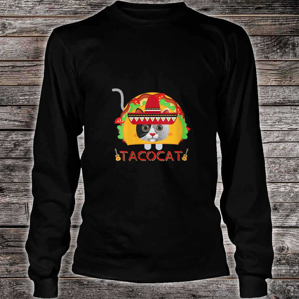 If You Merge A Taco and Cat What Do You Get A Cinco TacoCat Shirt long sleeved