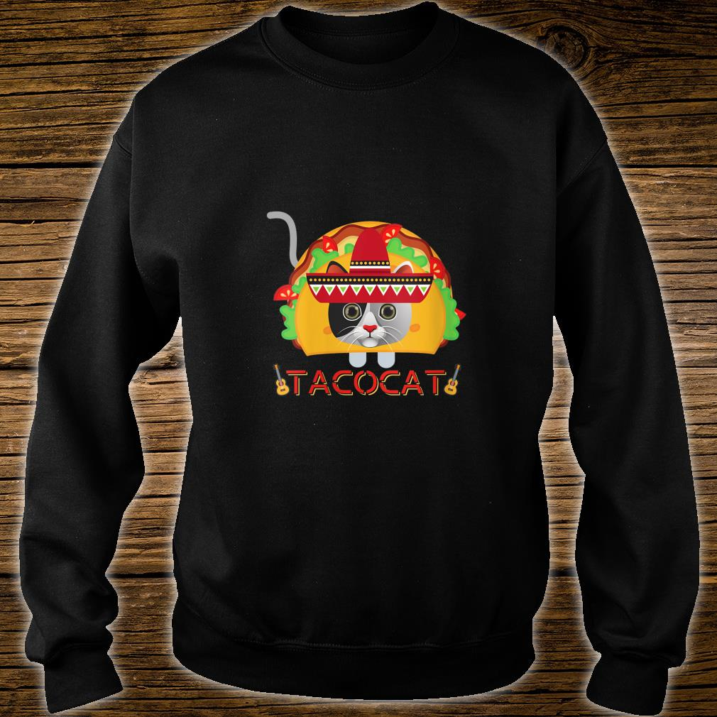 If You Merge A Taco and Cat What Do You Get A Cinco TacoCat Shirt sweater