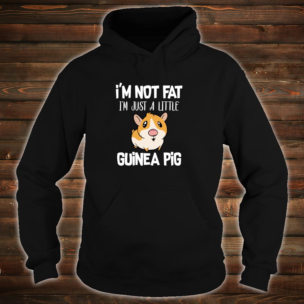 I'm Not Fat I'm Just A Little Guinea Pig Guinea Pig Parent Shirt hoodie
