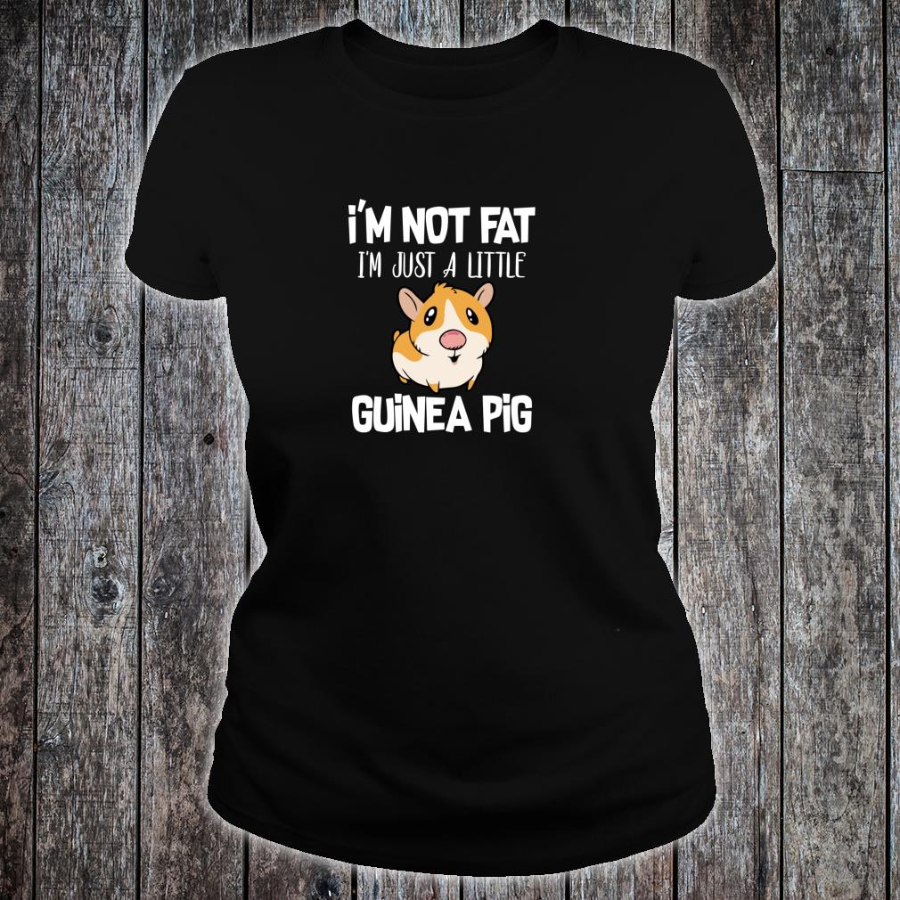 I'm Not Fat I'm Just A Little Guinea Pig Guinea Pig Parent Shirt ladies tee