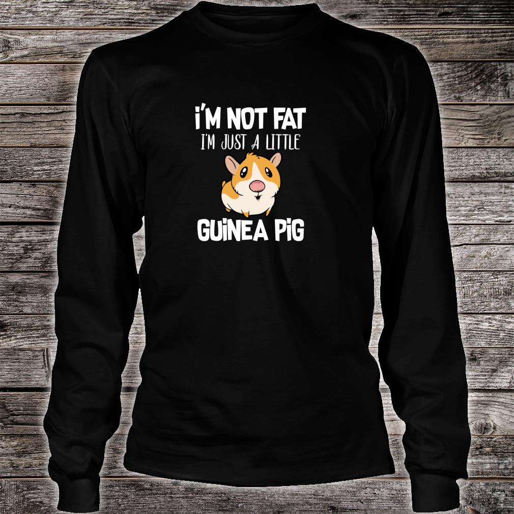 I'm Not Fat I'm Just A Little Guinea Pig Guinea Pig Parent Shirt long sleeved