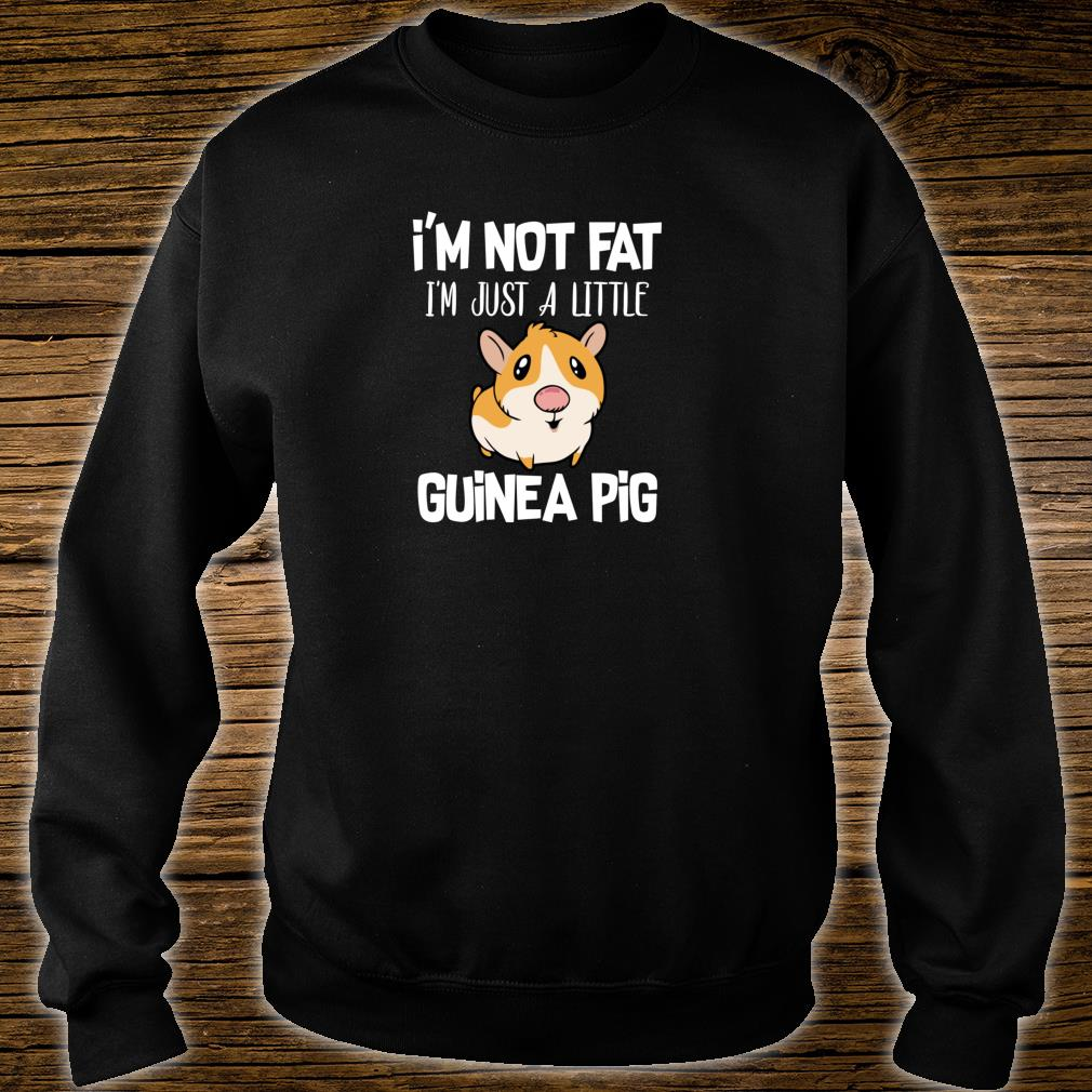I'm Not Fat I'm Just A Little Guinea Pig Guinea Pig Parent Shirt sweater