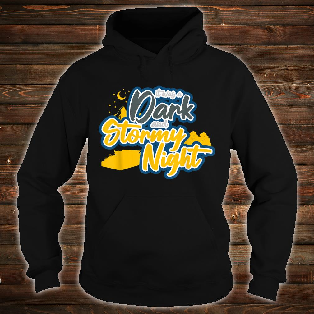 It Was A Dark And Stormy Night I Writer Author Shirt hoodie