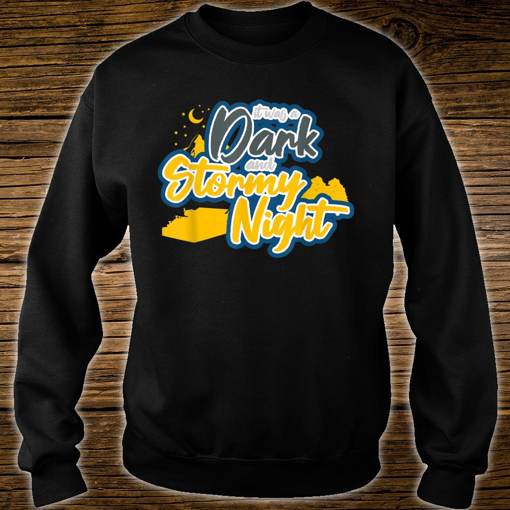 It Was A Dark And Stormy Night I Writer Author Shirt sweater