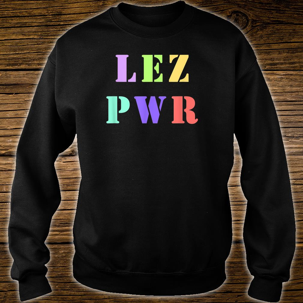 LEZ PWR Gay Pride Lesbian Clothes Rainbow For Girls Shirt sweater
