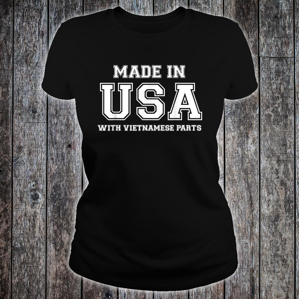 MADE IN USA WITH VIETNAMESE PARTS Vietnam American Shirt ladies tee
