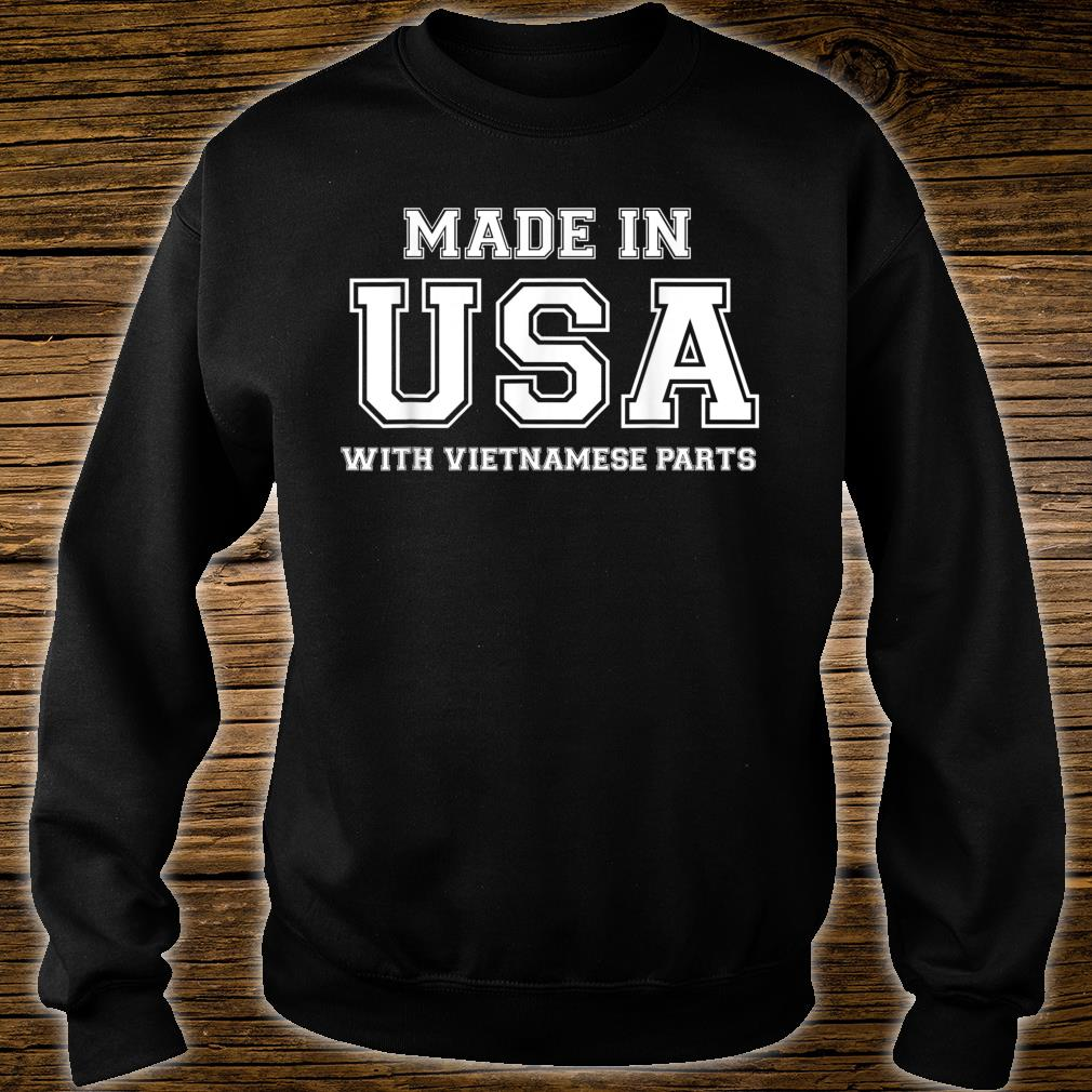 MADE IN USA WITH VIETNAMESE PARTS Vietnam American Shirt sweater