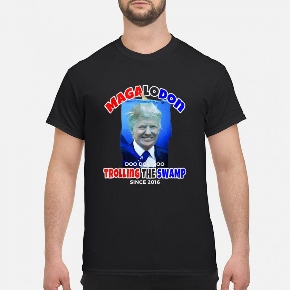 MAGA Megalodon Don is Trolling the Swamp Pro Trump Shirt