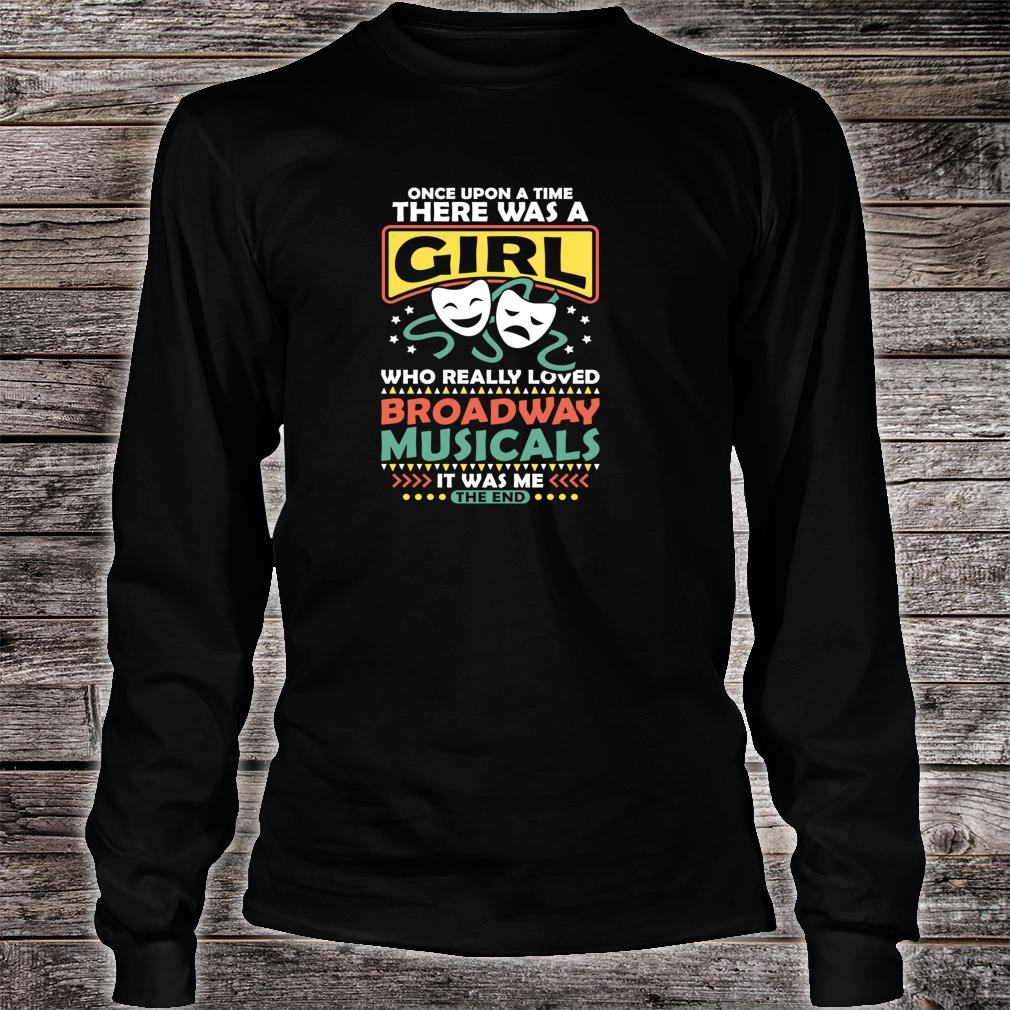 Musicals Theatre Life Drama Theater Shirt long sleeved